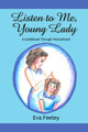 Listen to Me, Young Lady: A Guidebook Through Womanhood