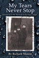 My Tears Never Stop: Chronicles of My Survival in the Nazi Camps