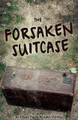 The Forsaken Suitcase: The Holocaust Memories of Klara Fuchs and Family