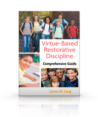 Virtue-Based Restorative Discipline: Comprehensive Guide
