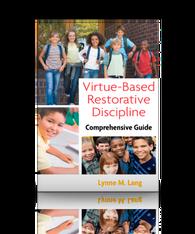 Virtue-Based Restorative Discipline: Comprehensive Guide