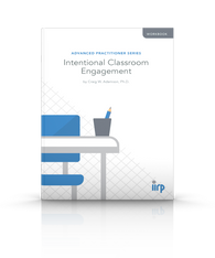 Advanced Practitioner Series: Intentional Classroom Engagement Workbook