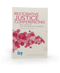 Restorative Justice Conferencing: Real Justice & The Conferencing Handbook