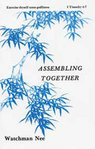Assembling Together by Watchman Nee
