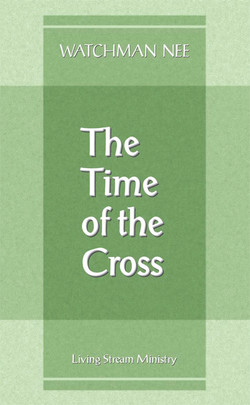 Time of the Cross by Watchman Nee
