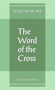 Word of the Cross (Booklet) by Watchman Nee