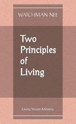 Two Principles of Living by Watchman Nee