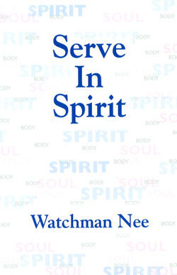 Serve in Spirit by Watchman Nee