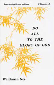 Do All to the Glory of God by Watchman Nee