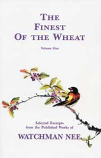 Finest of the Wheat Volume 1 by Watchman Nee