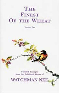 Finest of the Wheat Volume 2 by Watchman Nee