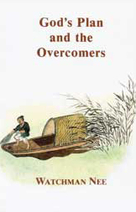 God's Plan and the Overcomers by Watchman Nee