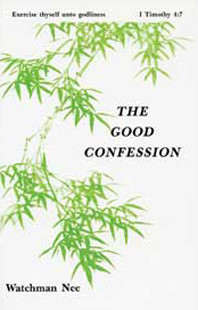 The Good Confession by Watchman Nee