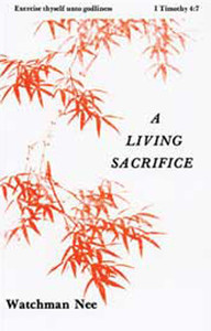 A Living Sacrifice by Watchman Nee