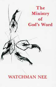 Ministry of God's Word by Watchman Nee