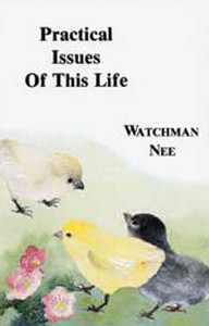 Practical Issues of This Life by Watchman Nee