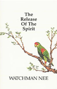 Release of the Spirit by Watchman Nee