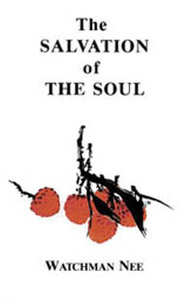 Salvation of the Soul by Watchman Nee