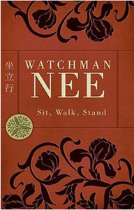 Sit, Walk, Stand by Watchman Nee