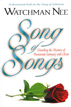 Song of Songs by Watchman Nee