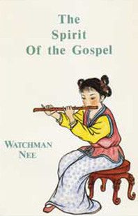 Spirit of the Gospel by Watchman Nee