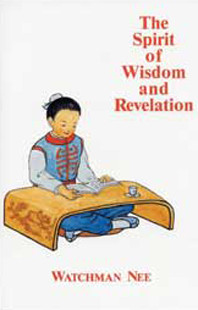 Spirit of Wisdom and Revelation by Watchman Nee