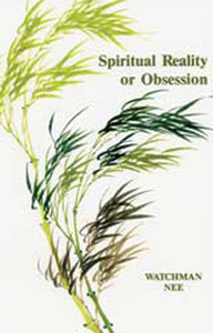 Spiritual Reality or Obsession by Watchman Nee