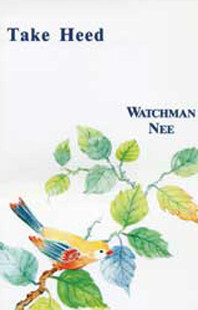 Take Heed by Watchman Nee