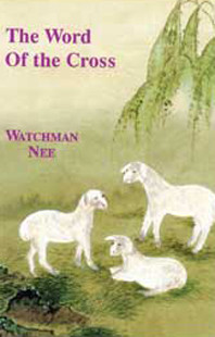 Word of the Cross by Watchman Nee