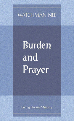 Burden and Prayer by Watchman Nee