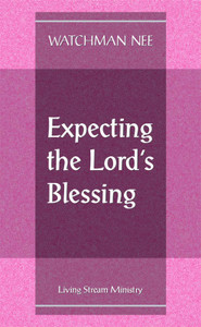 Expecting the Lord's Blessing by Watchman Nee
