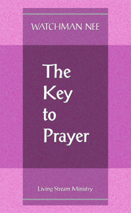 Key to Prayer by Watchman Nee