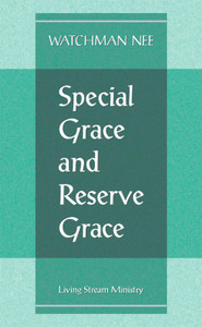 Special Grace and Reserve Grace by Watchman Nee