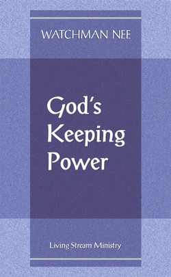 God's Keeping Power by Watchman Nee