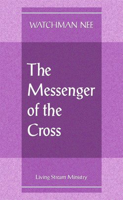 Messenger of the Cross (Booklet) by Watchman Nee