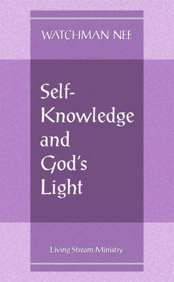 Self-Knowledge and God's Light by Watchman Nee