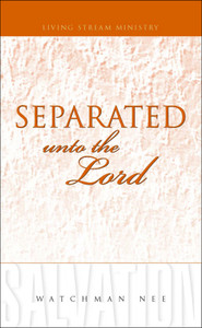 Separated unto the Lord by Watchman Nee