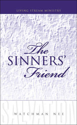 Sinners' Friend, The by Watchman Nee