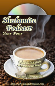 Shulamite Podcast (Year FOUR Collection)