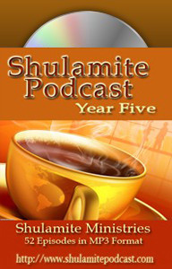 Shulamite Podcast (Year FIVE Collection)