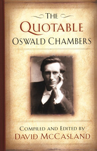 The Quotable Oswald Chambers