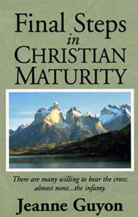 Final Steps in Christian Maturity by Jeanne Guyon