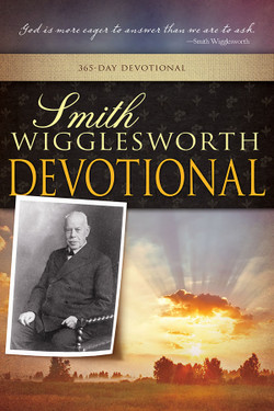 Smith Wigglesworth Devotional by Smith Wigglesworth
