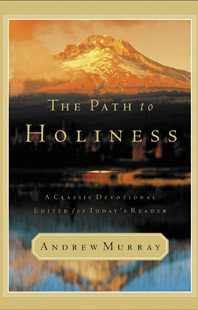 The Path to Holiness by Andrew Murray