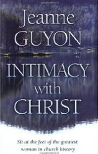 Intimacy With Christ by Jeanne Guyon