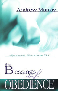 Blessings of Obedience by Andrew Murray
