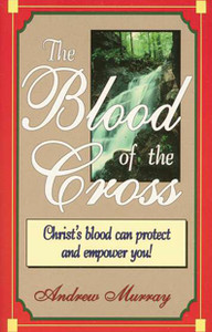 The Blood of the Cross by Andrew Murray