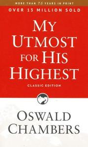 My Utmost for His Highest by Oswald Chambers, Classic Paperback edition