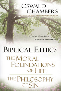 Biblical Ethics by Oswald Chambers