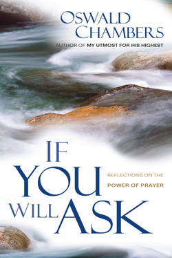 If You Will Ask by Oswald Chambers